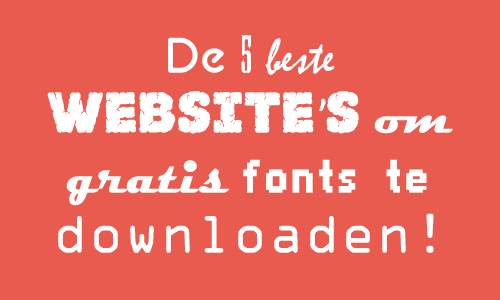 De 5 beste websites om gratis fonts te downloaden